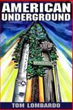 American Underground, Tom Lombardo, 1492145351
