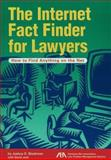 The Internet Fact Finder for Lawyers : How to Find Anything on the Net, Blackman, Joshua, 1570735352