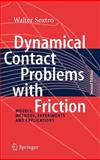 Dynamical Contact Problems with Friction : Models, Methods, Experiments and Applications, Sextro, Walter, 3540695354