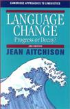 Language Change : Progress or Decay?, Aitchison, Jean, 0521795354