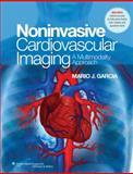 Noninvasive Cardiovascular Imaging : A Multimodality Approach, Garcia, Mario J., 0781795354
