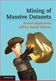 Mining of Massive Datasets, Rajaraman, Anand and Ullman, Jeffrey David, 1107015359