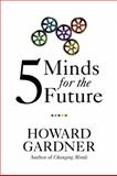 Five Minds for the Future, Howard Gardner, 1422145352