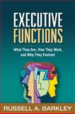 Executive Functions : What They Are, How They Work, and Why They Evolved, Barkley, Russell A., 146250535X