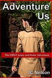 Adventure Us, J. C. Nelson, 1492995355