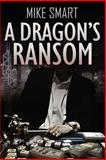 A Dragon's Ransom, Mike Smart, 1497325358