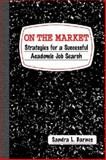 On the Market : Strategies for a Successful Academic Job Search, Barnes, Sandra L., 1588265358