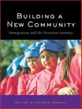 Building a New Community : Immigration and the Victorian Economy, , 1865085359