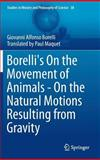 Borelli's on the Movement of Animals - on the Natural Motions Resulting from Gravity, Borelli, Giovanni Alfonso, 3319085352