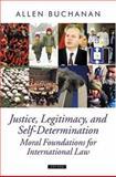 Justice, Legitimacy, and Self-Determination, Allen Buchanan, 0198295359
