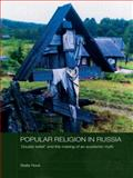 Popular Religion in Russia : 'Double Belief' and the Making of an Academic Myth, Rock, Stella, 0415545358