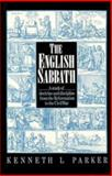 The English Sabbath, 1558-1660 : A Study of Doctrine and Discipline from the Reformation to the Civil War, Parker, Kenneth L., 0521305357
