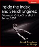 Inside the Index and Search Engines : Microsoft Office SharePoint Server 2007, Tisseghem, Patrick and Fastrup, Lars, 0735625352
