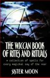 Wiccan Book of Rites and Rituals, Sister Moon, 0806525355