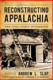 Reconstructing Appalachia : The Civil War's Aftermath, , 081314535X