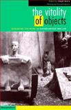 The Vitality of Objects : Exploring the Work of Christopher Bollas, , 0819565350