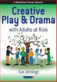 Creative Play and Drama with Adults at Risk, Jennings, Sue, 0863885357