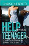 Help Me with My Teenager, Christina Botto, 0978655354