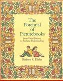 The Potential of Picture Books : From Visual Literacy to Aesthetic Understanding, Kiefer, Barbara Z., 0023635355