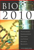 Bio2010 : Transforming Undergraduate Education for Future Research Biologists, Committee on Undergraduate Biology Education to Prepare Research Scientists for the 21st Century, Board on Life Sciences, Division on Earth and Life Studies, National Research Council, 0309085357