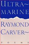 Ultramarine, Raymond Carver, 0394755359
