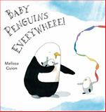 Baby Penguins Everywhere!, Melissa Guion, 0399255354