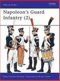 Napoleon's Guard Infantry, Philip J. Haythornthwaite, 0850455359