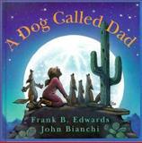 A Dog Called Dad, Frank B. Edwards, 0921285353