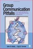 Group Communication Pitfalls : Overcoming Barriers to an Effective Group Experience, Burtis, John O. and Turman, Paul D., 141291535X