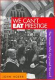 We Can't Eat Prestige 9781566395359