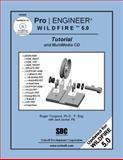 Pro/ENGINEER Wildfire 5. 0 Tutorial and MultiMedia CD, Toogood, Roger and Zecher, Jack, 1585035351