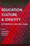 Education, Culture and Identity in Twentieth-Century China, Peterson, Glen, 9622095356