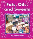 Fats, Oils, and Sweets, Helen Frost, 0736805362