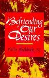 Befriending Our Desires, Sheldrake, Philip, 087793536X