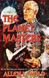The Planet Masters, Allen Wold, 1482585367