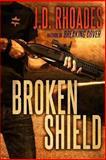 Broken Shield, J. D. Rhoades, 1492935360