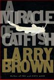 A Miracle of Catfish, Larry Brown, 1565125363