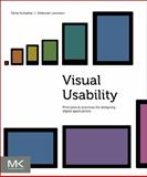 Visual Usability : Principles and Practices for Designing Digital Applications, Schlatter, Tania and Levinson, Deborah, 0123985366