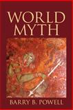 World Myth PLUS MyLiteratureLab -- Access Card Package, Powell, Barry B., 0134015363