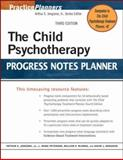 The Child Psychotherapy Progress Notes Planner, Jongsma, Arthur E., Jr. and Peterson, L. Mark, 0471785369