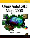 Using AutoCAD Map 2000, Oliver, Mark, 0766805360