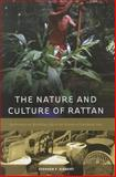 The Nature and Culture of Rattan, Stephen F. Siebert, 0824835360