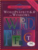Mastering and Using WordPerfect 6.0 for Windows, Napier, H. Albert and Judd, Philip J., 0877095361