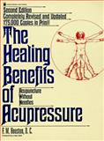 The Healing Benefits of Acupressure : Acupuncture Without Needles, Houston, Fred M., 0879835362