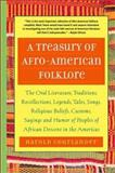 A Treasury of African Folklore : The Oral Literature, Traditions, Myths, Legends, Epics, Tales, Recollections, Wisdom, Sayings, and Humor of Africa, Harold Courlander, 1569245363
