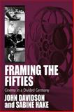 Framing the Fifties : Cinema in a Divided Germany, John E. Davidson, 1845455363