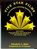 Five Star Films : An Intermediate Listening/Speaking Text, Mejia, Elizabeth A. and O'Connor, Frederick, 0130355364