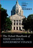 The Oxford Handbook of State and Local Government Finance, Ebel, Robert D. and Petersen, John E., 0199765367