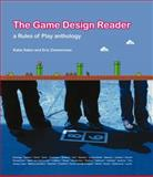The Game Design Reader : A Rules of Play Anthology, Salen, Katie and Zimmerman, Eric, 0262195364