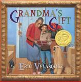 Grandma's Gift, Eric Velasquez, 0802735363